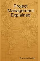 Project Management Explained by Emmanuel…