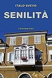 Svevo, Italo: Senilita (Italian Edition)