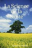 D. Wattles, Wallace: La Science de la SantÈ (French Edition)