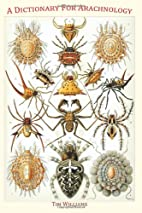 A Dictionary For Arachnology by Tim Williams