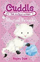 Magical Dreams (Cuddle the Cutest Kitten) by…