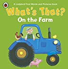 What's That? On the Farm by Ladybird…