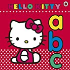 Hello Kitty: ABC. by Unknown