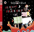 All Aboard the Pirate Ship! by Fiona Munro
