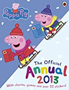 Peppa Pig: Official Annual 2013 by Annuals