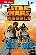 Star Wars Rebels: Fight the Empire (DK…