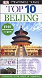 Humphreys, Andrew: DK Eyewitness Top 10 Travel Guide: Beijing