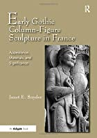 Early Gothic Column-figure Sculpture in…