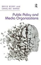 Public Policy and Media Organizations by…