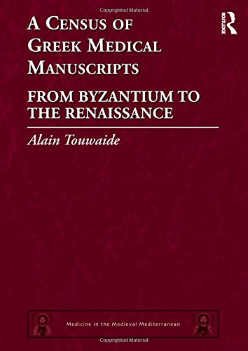 a-census-of-greek-medical-manuscripts-from-byzantium-to-the-renaissance-medicine-in-the-medieval-mediterranean