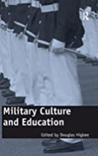 Military Culture and Education by Douglas…