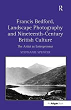 Francis Bedford, Landscape Photography and…