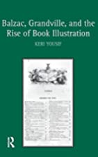 Balzac, Grandville, and the rise of book…