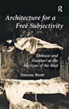 Architecture for a Free Subjectivity by…