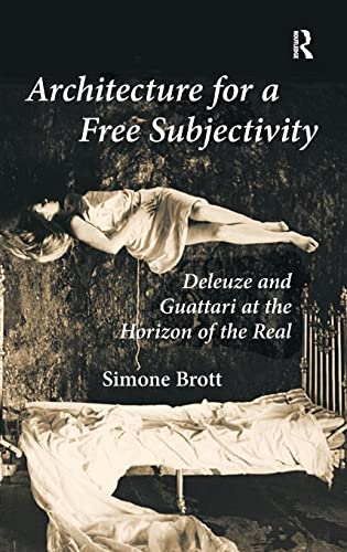 architecture-for-a-free-subjectivity-deleuze-and-guattari-at-the-horizon-of-the-real