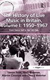 Frith, Simon: The History of Live Music in Britain: 1950-1967: From Dance Hall to the 100 Club (Ashgate Popular and Folk Music Series)