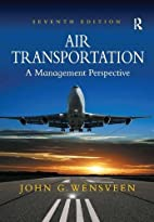Air Transportation by John G. Wensveen