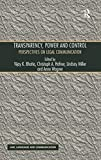Vijay K. Bhatia: Transparency, Power, and Control (Law, Language and Communication)
