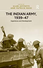 The Indian Army, 1939-47: Experience and…