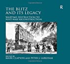 The Blitz and Its Legacy: Wartime…