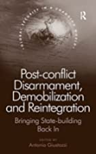 Post-Conflict Disarmament, Demobilization…