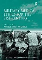 Military Medical Ethics for the 21st Century…