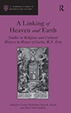 A Linking of Heaven and Earth: Studies in…
