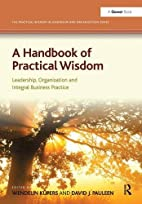 A Handbook of Practical Wisdom: Leadership,…