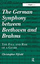 The German Symphony Between Beethoven and…