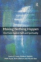 Making Nothing Happen: Five Poets Explore…