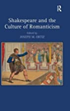 Shakespeare and the Culture of Romanticism…