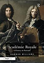 Academie Royale: A History in Portraits by…