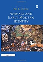 Animals and Early Modern Identity by Pia F.…