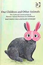 Our Children and Other Animals: The Cultural…