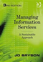 Managing Information Services: A Sustainable…