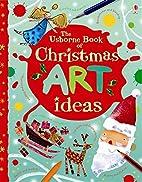Christmas Art Ideas by Fiona Watt