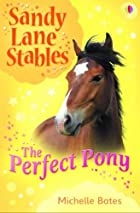 Perfect Pony (Sandy Lane Stables) by…