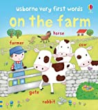 On the Farm (Usborne Very First Words) by…