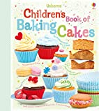 Children's Book of Baking Cakes. Abigail…