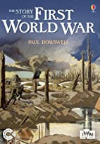 The Story of the First World War by Paul…