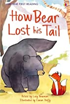 How Bear Lost His Tail (Usborne First…