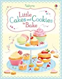 Wheatley, Abigail: Little Cakes and Cookies to Bake