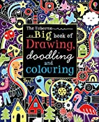Big Book of Drawing, Doodling and Colouring…