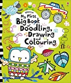My First Big Book of Doodling, Drawing and…