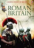 Brocklehurst, Ruth: Roman Britain (Usborne History of Britain)