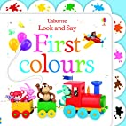 Look and Say First Colours (Usborne Look and…