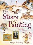 Wheatley, Abigail: The Story of Painting