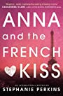 Anna and the French Kiss (Anna & the French Kiss 1) -