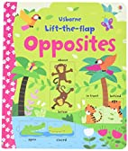 Opposites Lift the Flap by Felicity Brooks