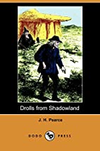 Drolls from Shadowland (Dodo Press) by J. H.…